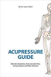 Acupressure Guide, by Dr. Aaron Stein