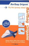 Book: Barfbag Origami. Twenty-Seven First-Class Gags to Get Your Creative Juices Flowing , by Chris Marks