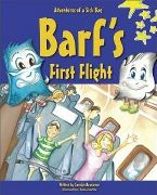 Book: Barf's First Flight: Lessons in Helping Others (Adventures of a Sick Bag Book), by Carolyn Newcomer