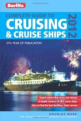 Book recommendation: Berlitz Complete Guide to Cruising and Cruise Ships 2012, by Douglas Ward
