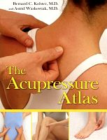 The Acupressure Atlas, by Bernard C. Kolster M.D. and Astrid Waskowiak M.D.